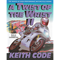 A Twist of the Wrist II: The Basics of High-Performance Motorcycle Riding
