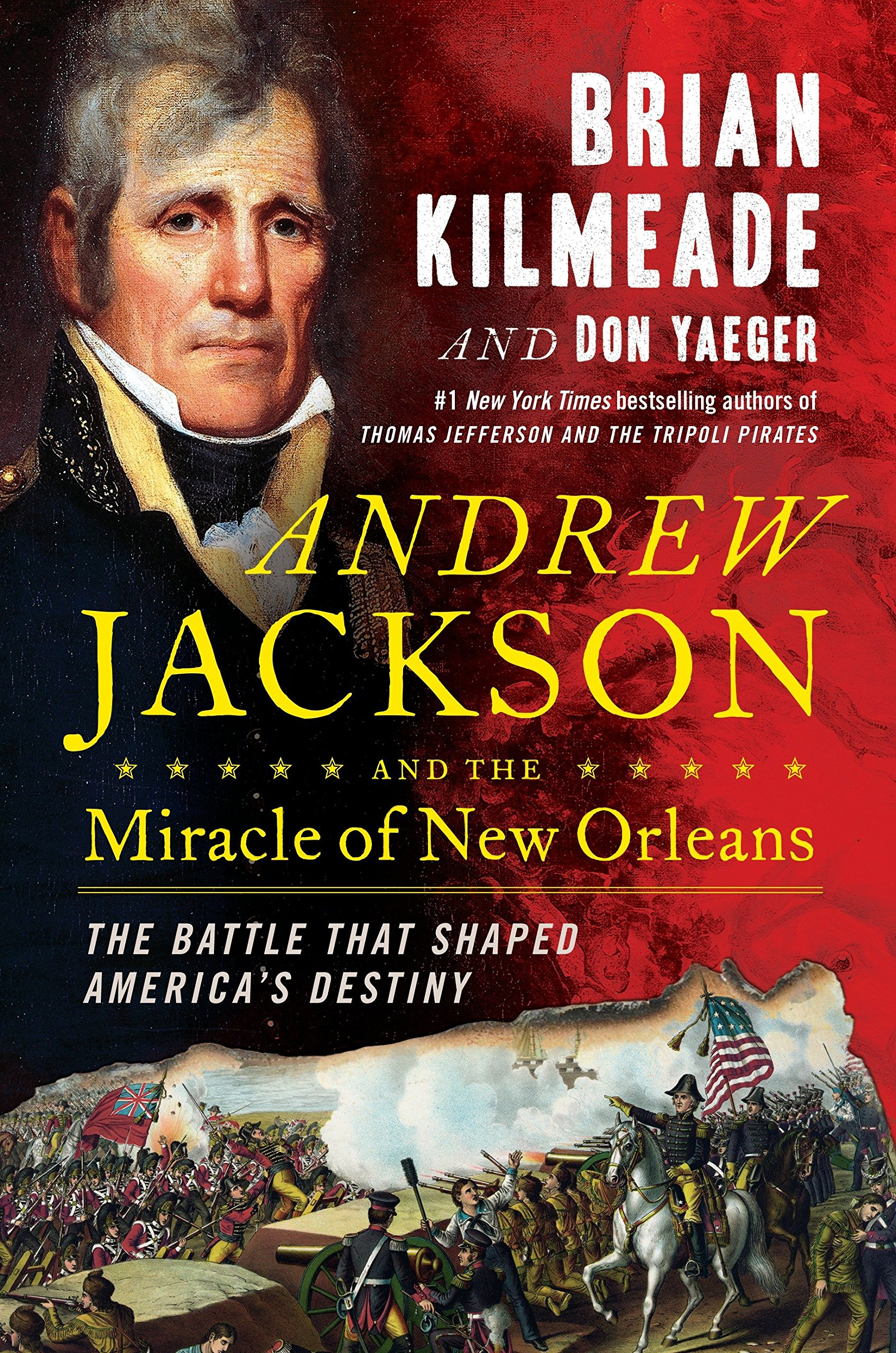 Download Andrew Jackson and the Miracle of New Orleans: The Battle That Shaped America's Destiny PDF