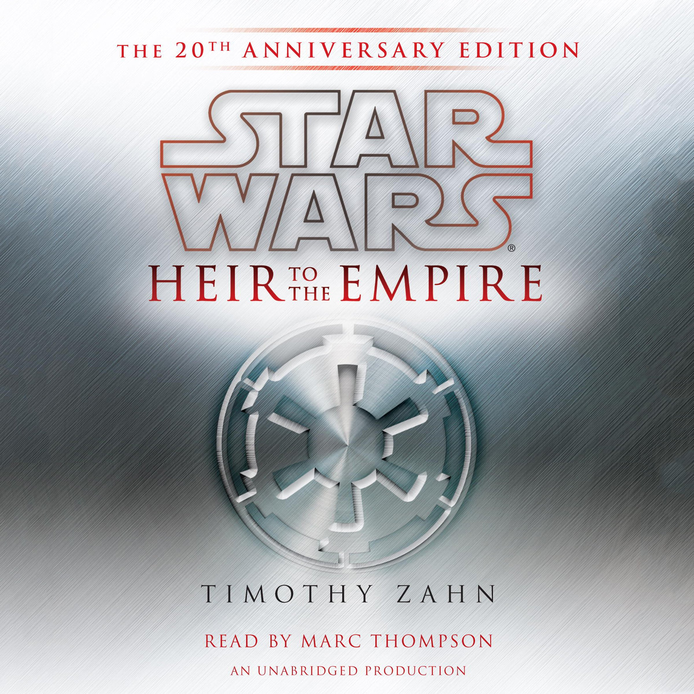 Star Wars  Heir To The Empire   20th Anniversary Edition  The Thrawn Trilogy Book 1