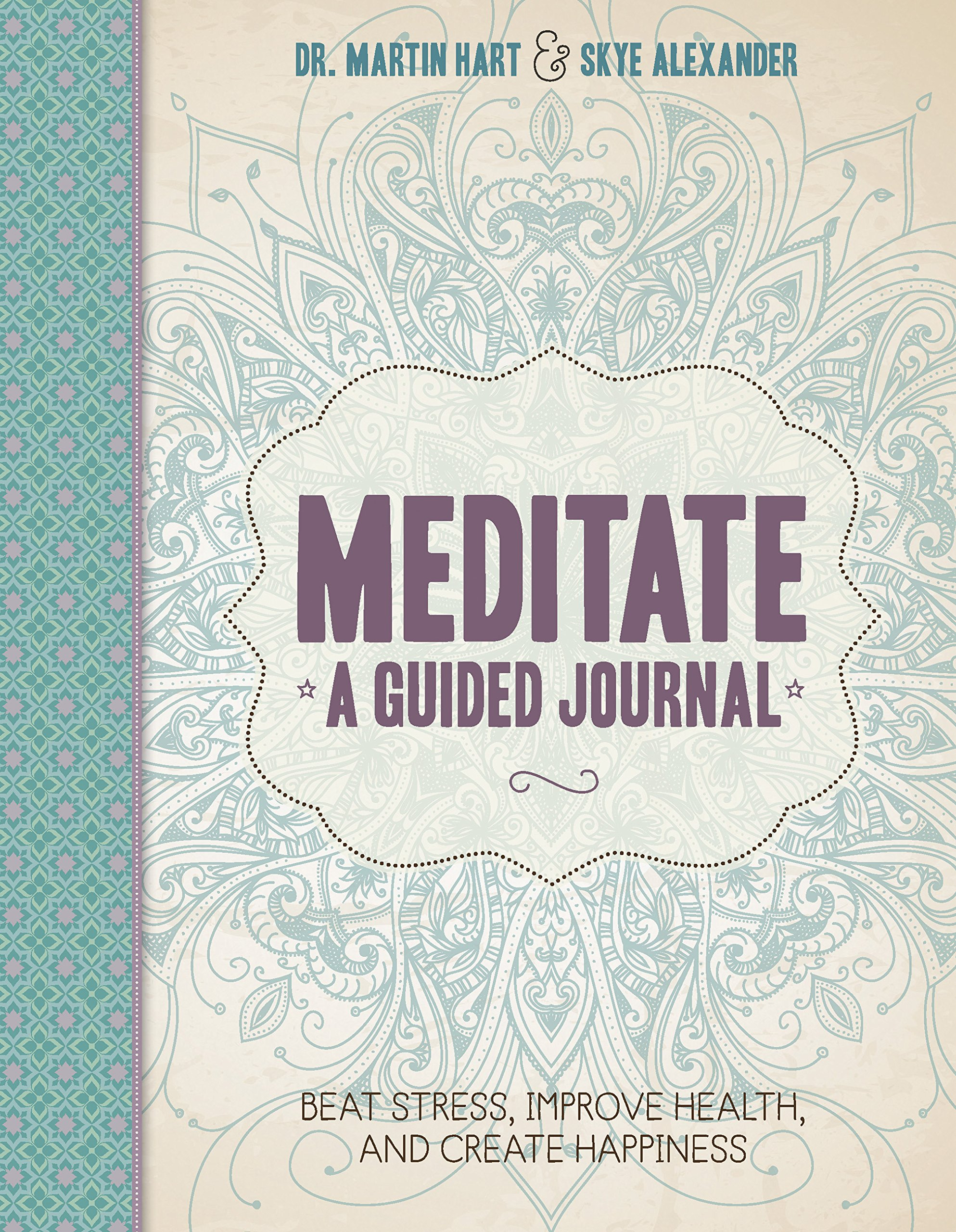 Download Meditate, A Guided Journal: Beat Stress, Improve Health, and Create Happiness pdf