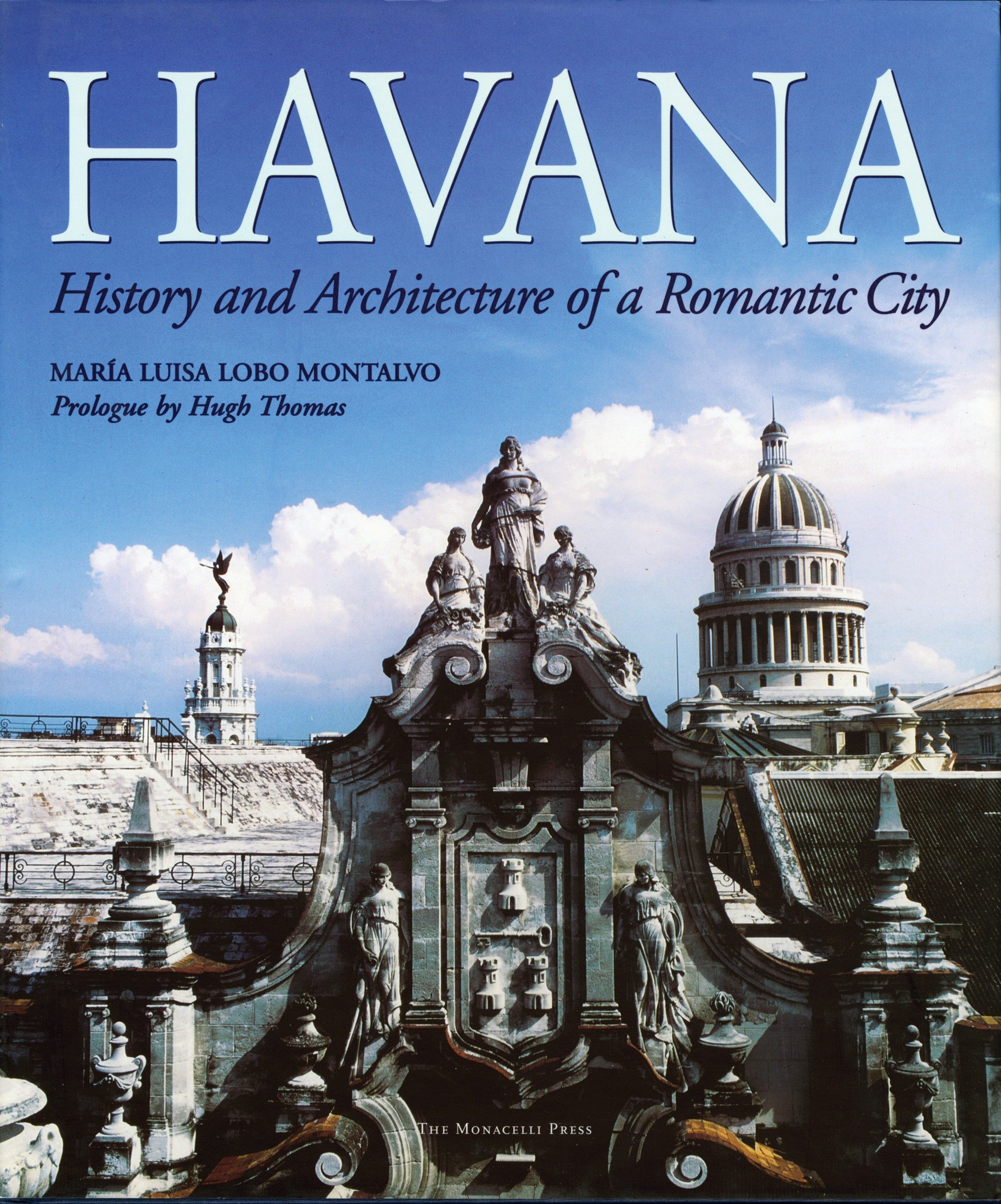 Havana: History and Architecture of a Romantic City by Brand: The Monacelli Press