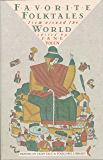 Favorite Folktales from Around the World (The Pantheon Fairy Tale and Folklore Library)