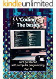 Coding:  The basics. Let's get started with computer programming