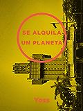 Se alquila un planeta (Spanish Edition)
