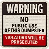 "SmartSign 3M High Intensity Grade Reflective Sign, Legend ""Warning: No Public Use of this Dumpster"", 9"" square, Black/Red on White"