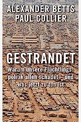 Gestrandet: Warum unsere Flüchtlingspolitik allen schadet - und was jetzt zu tun ist (German Edition) Kindle Edition
