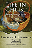 Life in Christ Vol 2: Lessons from Our Lord's Miracles and Parables
