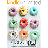 Doughnut Recipes: A Doughnut Cookbook with Delicious Doughnut Recipes (2nd Edition)