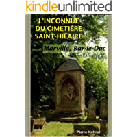 L'inconnue du cimetière Saint-Hilaire: Nouvelle fantastique, merveilleuse, onirique et symbolique située en Lorraine (French Edition)