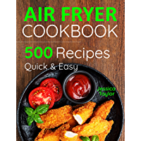 Air Fryer Cookbook: 500 Recipes for Beginners. Easy Quick and Tasty. (English Edition)