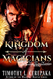 Kingdom of Magicians (The War-Torn Kingdom Book 1)
