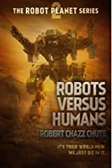 Robots Versus Humans (The Robot Planet Series Book 2) Kindle Edition
