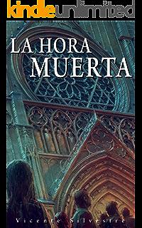 La hora muerta: Crónicas del Homo mortem - Tomo 1 (Spanish Edition)