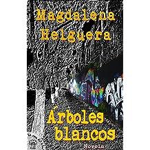 Árboles blancos (Spanish Edition) Aug 24, 2005
