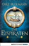 Die Eispiraten: Historischer Roman (German Edition)