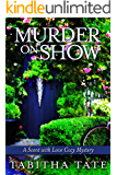 Murder on Show: A Scent with Love Cozy Mystery (Scent with Love Cozy Mysteries Book 2)
