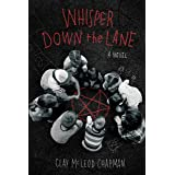 Whisper Down the Lane: A Novel