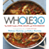 The Whole 30: The official 30-day guide to total health and food freedom (English Edition)