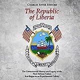 The Republic of Liberia: The Controversial