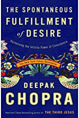 The Spontaneous Fulfillment of Desire: Harnessing the Infinite Power of Coincidence (Chopra, Deepak) Paperback