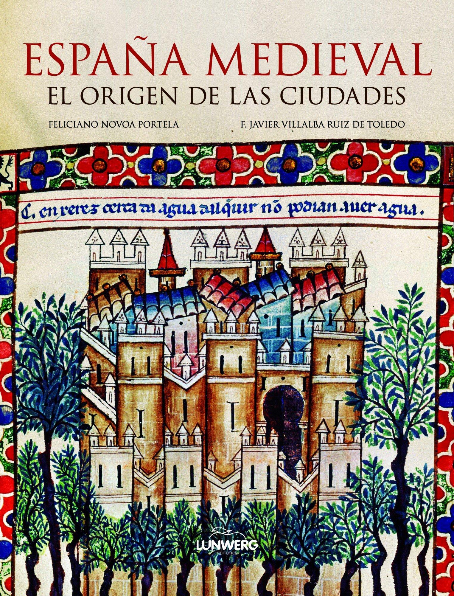 España medieval. El origen de las ciudades Ensayos ilustrados: Amazon.es: Novoa Portela, Feliciano: Libros