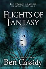 Flights of Fantasy: Tales of Whimsy and Wonder for a Cold Winter's Night Kindle Edition