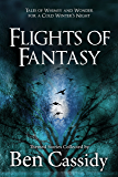 Flights of Fantasy: Tales of Whimsy and Wonder for a Cold Winter's Night