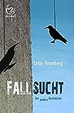 Fallsucht: Der andere Berlinkrimi (Kriminalromane mit Jakob Hagedorn)