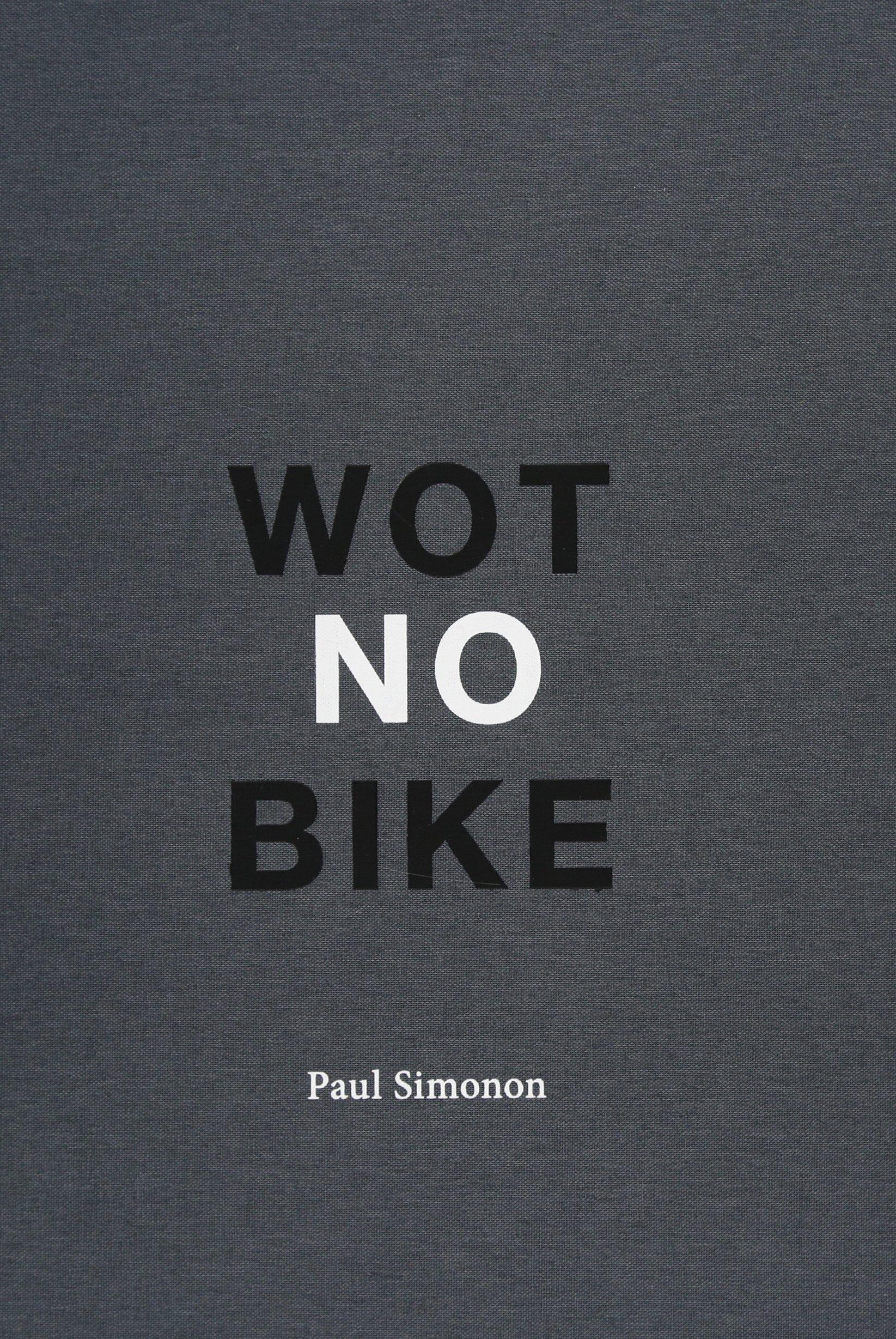 Read Online Paul Simonon - Wot No Bike ebook