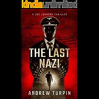 The Last Nazi: a WW2 spy conspiracy thriller (A Joe Johnson Thriller, Book 1)
