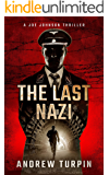 The Last Nazi: an addictive modern thriller with historical twists (A Joe Johnson Thriller, Book 1)