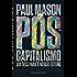 Pós-capitalismo: Um guia para o nosso futuro