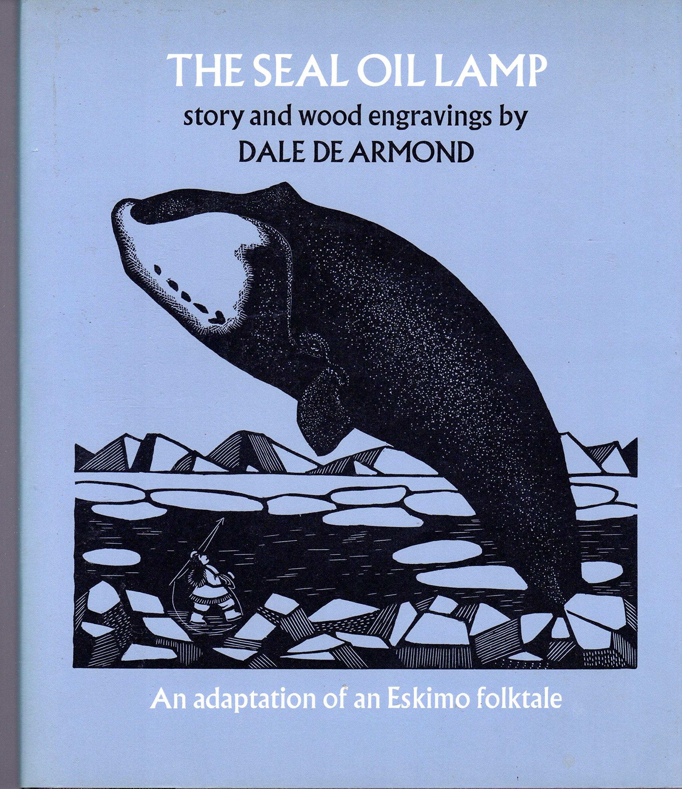 The Seal Oil Lamp: Adapted from an Eskimo Folktale and