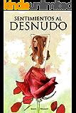 Sentimientos Al Desnudo: Sentimientos Al Desnudo por Kelsy Wilmot