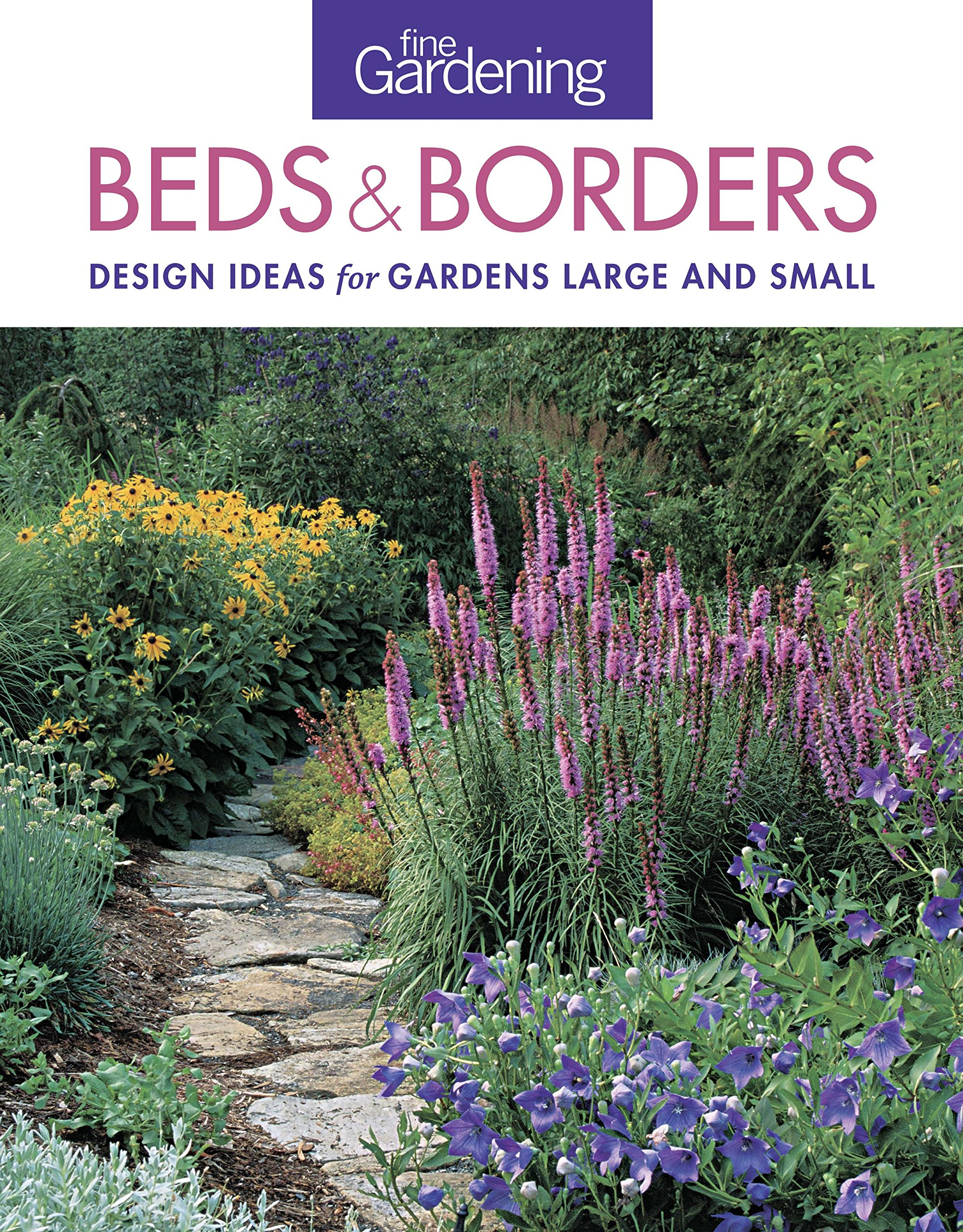 Fine Gardening Beds & Borders: design ideas for gardens ...