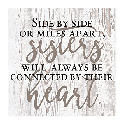 b8f975b016345 MRC Wood Products Side by Side Or Miles Apart Sisters Will Always Be  Connected by Their Heart Rustic Farmhouse Wall Sign 12x12