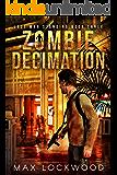 Zombie Decimation: A Post-Apocalyptic Zombie Survival (Last Man Standing Book 3)