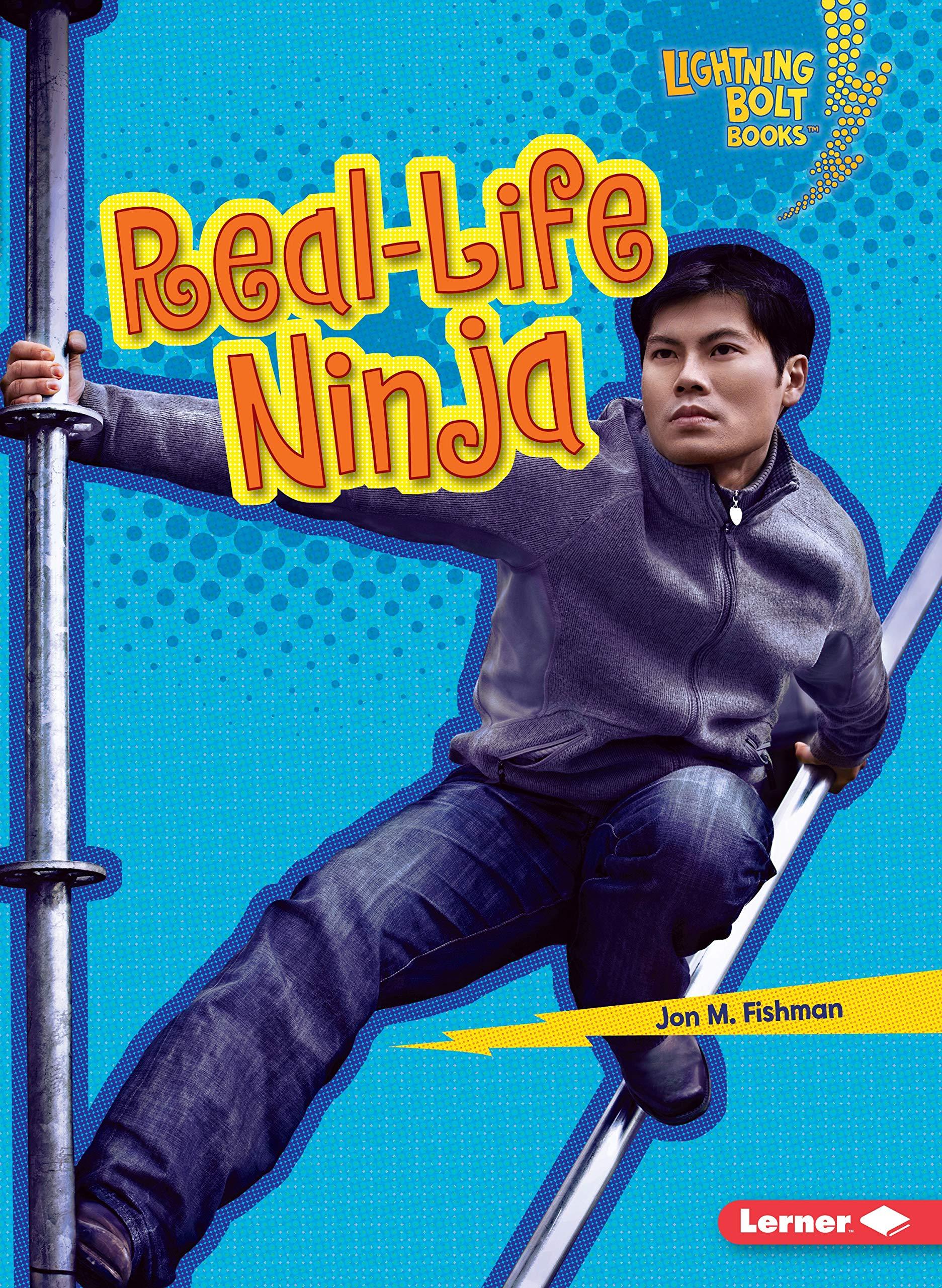 Real-Life Ninja (Lightning Bolt Books ® _ Ninja Mania): Jon ...