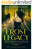 Frost Legacy: The Inheritance (A Teen Shifter Novel) (Frost Legacy Series Book 1)