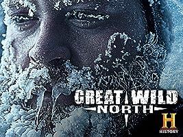 Great Wild North Season 1