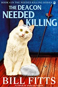 The Deacon Needed Killing (Needed Killing Series Book 4)