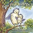 How High Is Hope? (padded board book) (Faith, Hope, Love)