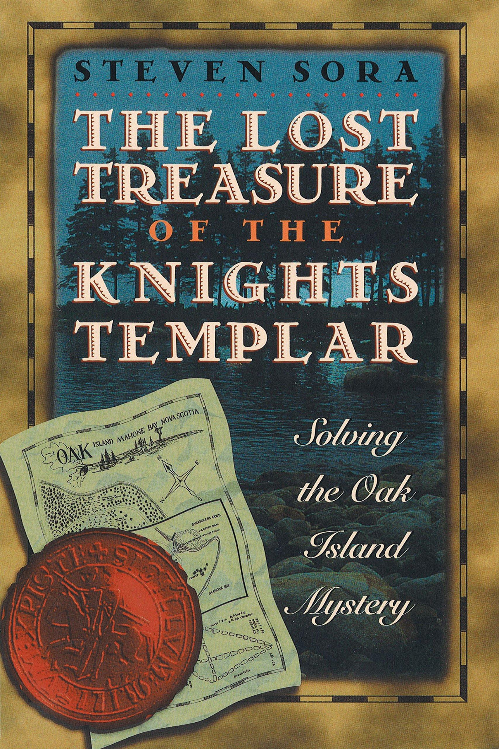 the lost treasure of the knights templar solving the oak island