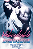 Unbreakable (The Toronto Smoke Series Book 1)