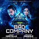 The Bad Company: Age of Expansion - A Kurtherian Gambit Series, Book 1