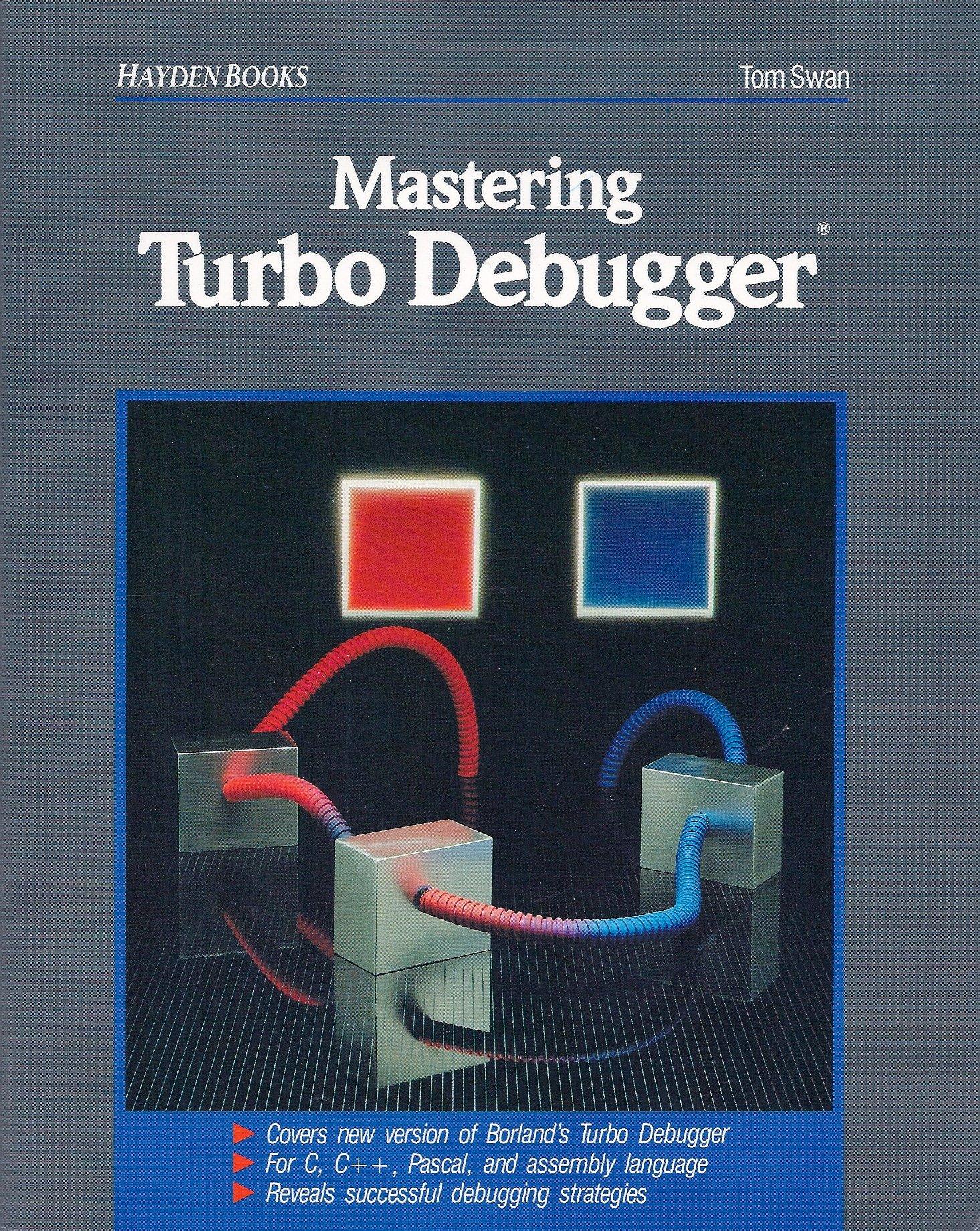 Mastering Turbo Debugger: Amazon.es: Tom Swan: Libros en idiomas extranjeros