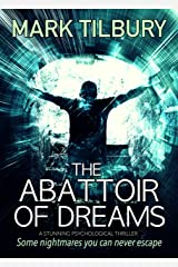The Abattoir of Dreams: a stunning psychological thriller Kindle Edition