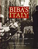 Biba's Italy: Favorite Recipes from the Splendid Cities