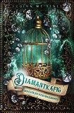 Der Fluch der sechs Prinzessinnen (Band 3): Diamantkäfig