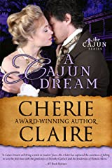 A Cajun Dream (The Cajun Series Book 5) Kindle Edition